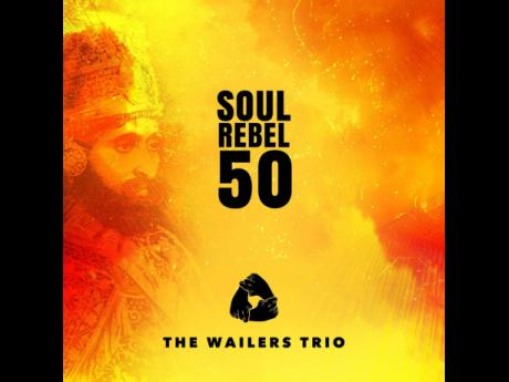 The cover of the 'Soul Rebel 50' album recorded by The Wailers Trio Tribute Band.