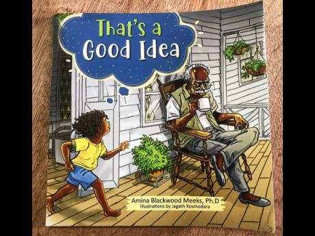 Written by Dr Amina Blackwood-Meeks and illustrated by Jagath Kosmodara, 'That's a Good Idea' is told through the eyes of a little boy — Johnny.